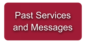 Past Services and Messages