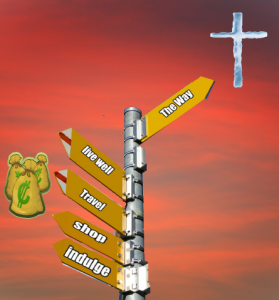 Sign post with 5 signs on it, the signs say The Way, live well, Travel, shop, indulge. The Way is pointing to a cross and the other signs are pointing to money bags.